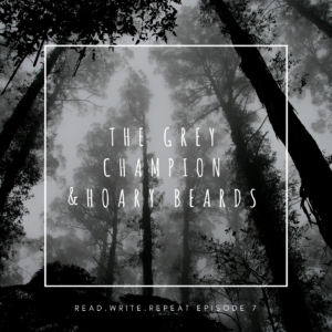 The Grey Champion & Hoary Beards: pickled books, classic lust, devil worshiping, Modernist killers-Ep.7