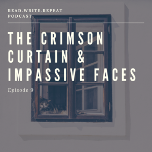 The Crimson Curtain & Impassive Faces: book crystals, squirrel stashes, blurp deaths, cheap irony-Ep.9