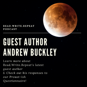 Andrew Buckley's Proust-ish Questionnaire