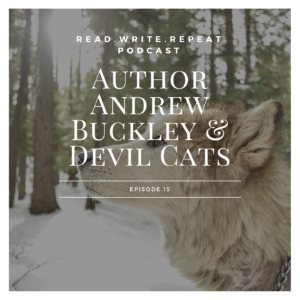 Author Andrew Buckley & Devil Cats: Finding Mythological Agents, Book Lies & Ankle Biters-Ep.15
