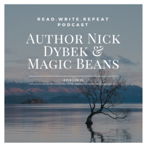 Author Nick Dybek & Magic Beans: useful terrible words, ironic singing, created experiences-Ep.13