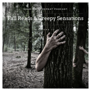 Fall Reads & Creepy Sensations: Atmosphere, sinister neighbors, cozy reads, lurker spider-Ep. 17