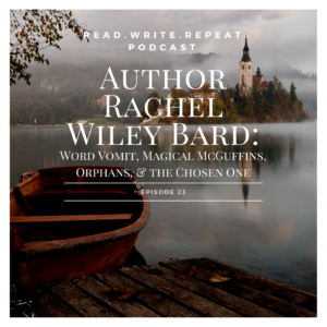 Author Rachel Wiley Bard: Word Vomit, Magical McGuffins, Orphans, & the Chosen One-Ep.23