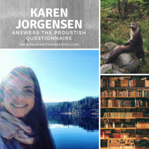 Karen Jorgensen Answers the Proustish Questionnaire