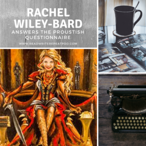 Rachel Wiley-Bard Answers the Proustish Questionnaire