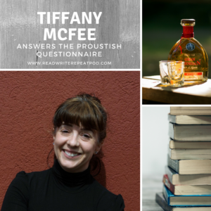 Tiffany McFee Answers the Proustish Questionnaire