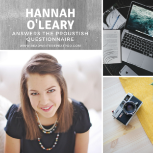 Hannah O'Leary Answers the Proustish Questionnaire